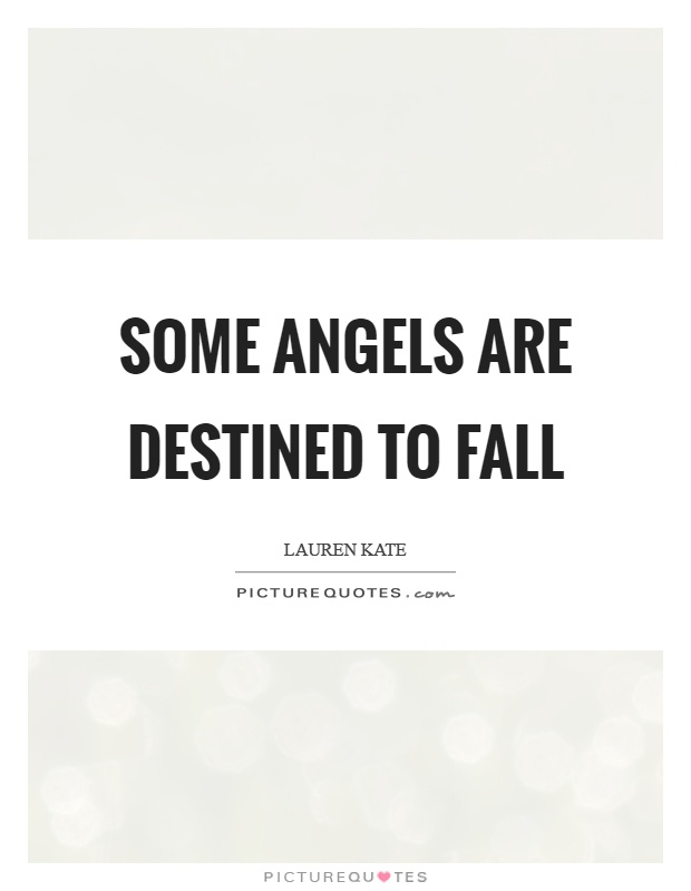 Some angels are destined to fall Picture Quote #1
