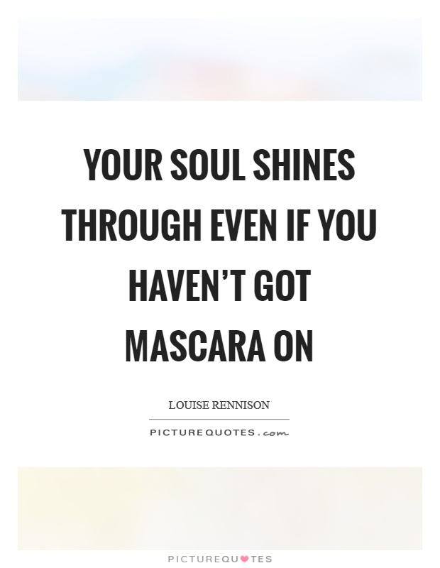Mascara Quotes Alluring Mascara Quotes  Mascara Sayings  Mascara Picture Quotes