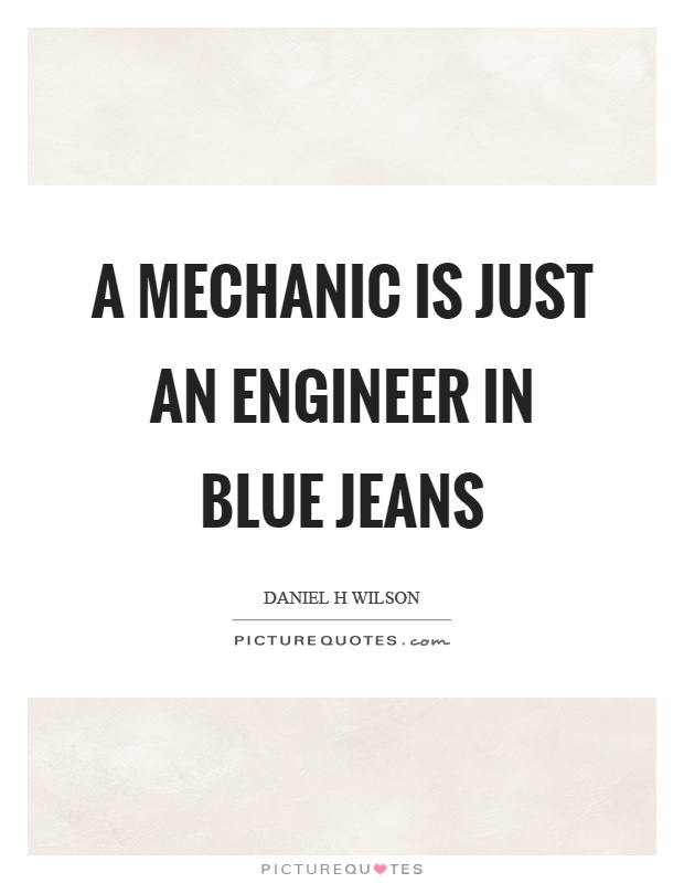 Mechanic Quotes Fair Mechanic Quotes  Mechanic Sayings  Mechanic Picture Quotes