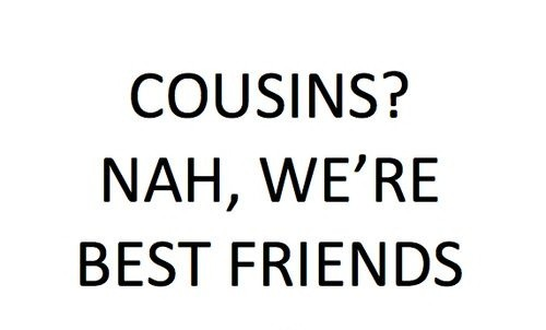 Attractive Cousin Quote About Friendship 1 Picture Quote #1