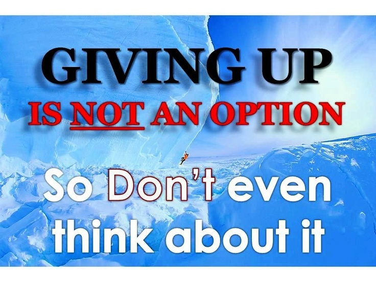 Giving Up Is Not An Option Quote 1 Picture Quote #1