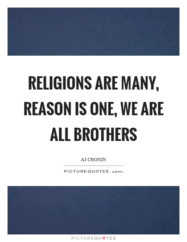Religions are many, reason is one, we are all brothers Picture Quote #1