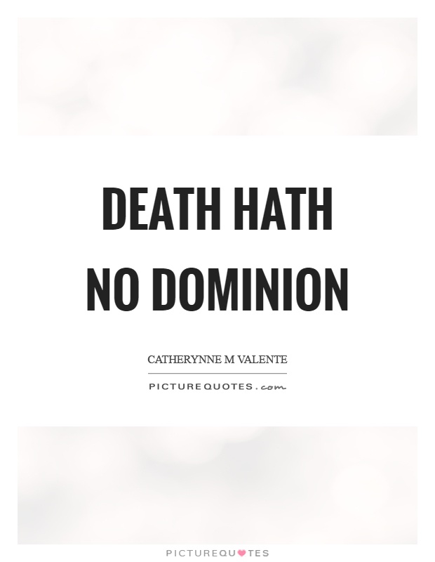 Death hath no dominion Picture Quote #1