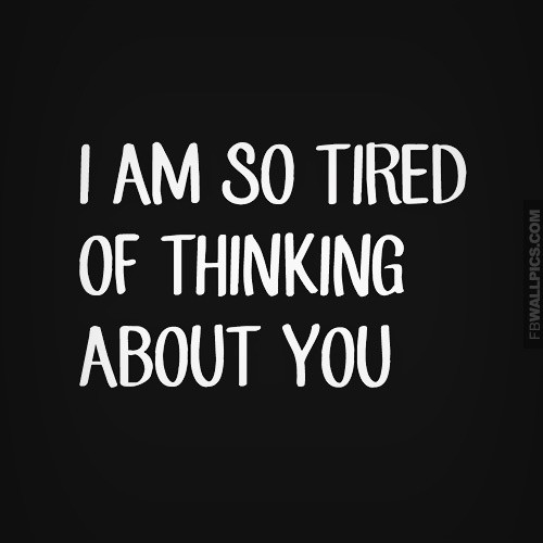 Im Tired Quote 2 Picture Quote #1