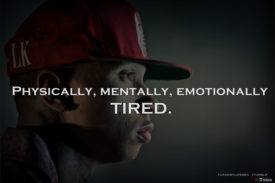 Mentally Tired Quote | Quote Number 592335 | Picture Quotes