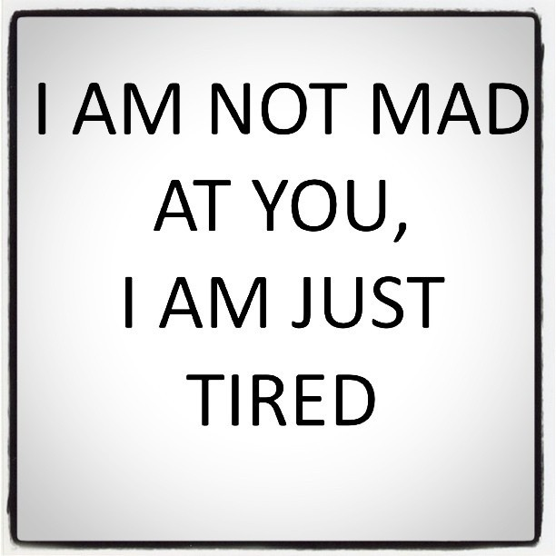 I Am Tired Quote 1 Picture Quote #1