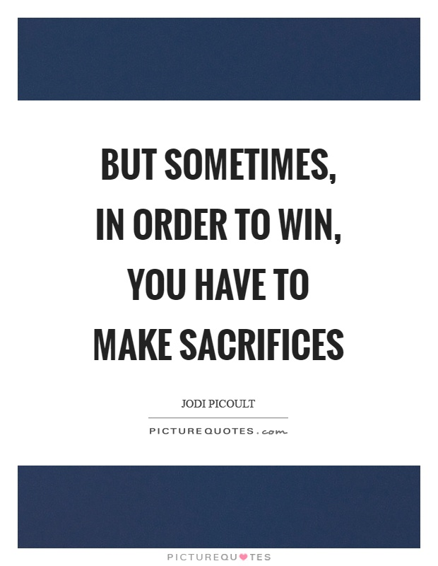 Sacrifices Quotes | Sacrifices Sayings | Sacrifices Picture Quotes