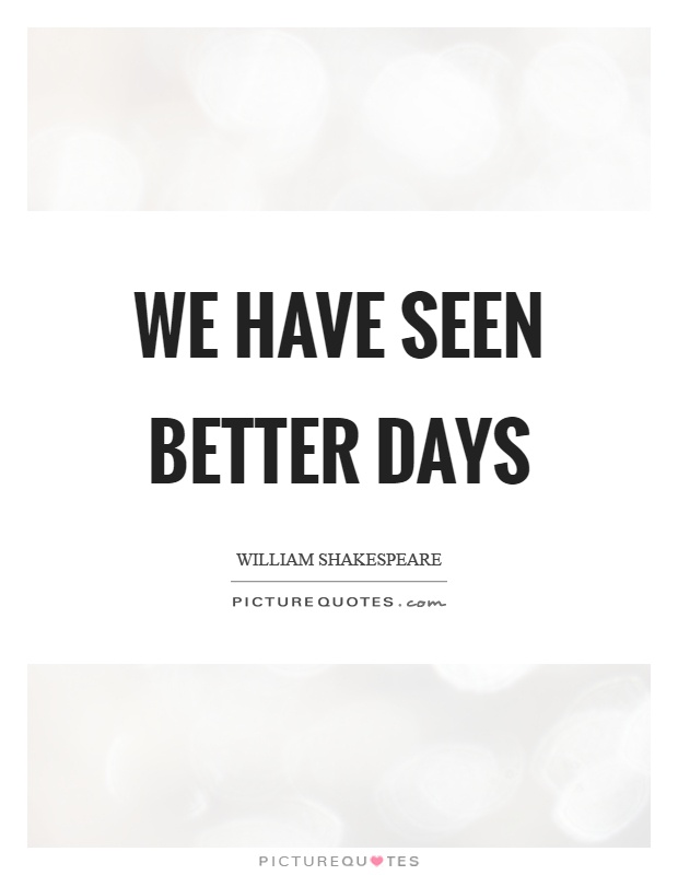Better Days Quotes Beauteous Better Days Quotes Unique Better Days Are Comingthey're Called