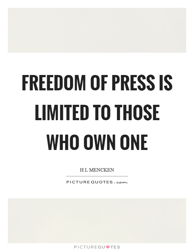 Freedom of press is limited to those who own one Picture Quote #1