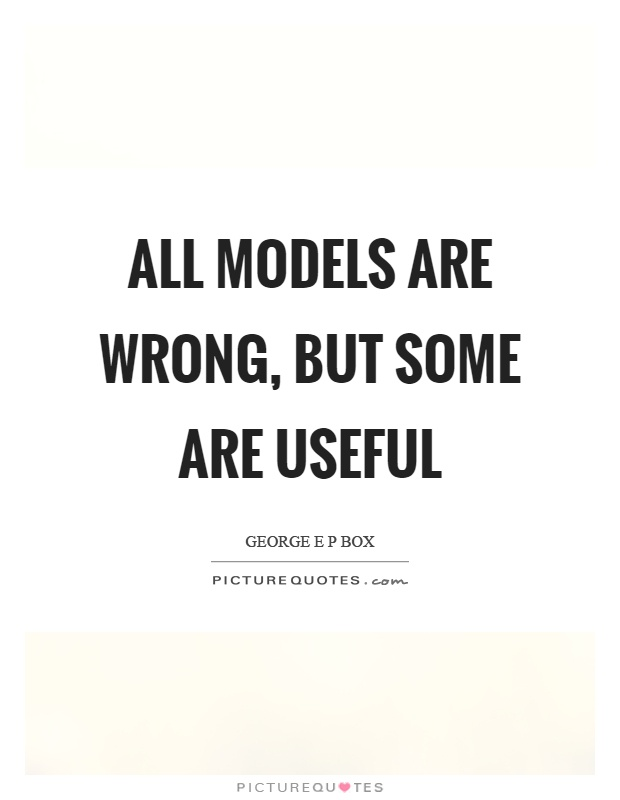 All models are wrong, but some are useful Picture Quote #1