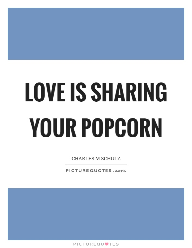 Popcorn Quotes   Popcorn Sayings   Popcorn Picture Quotes