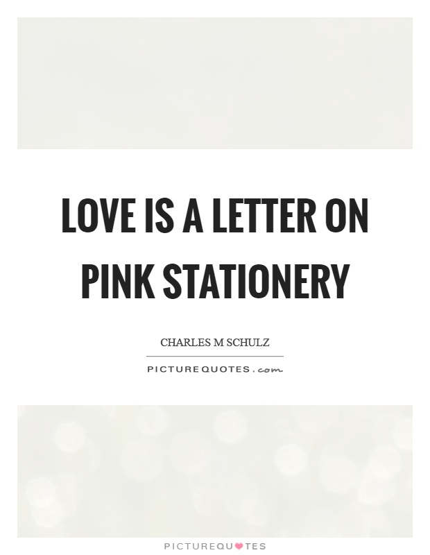 Love is a letter on pink stationery Picture Quote #1