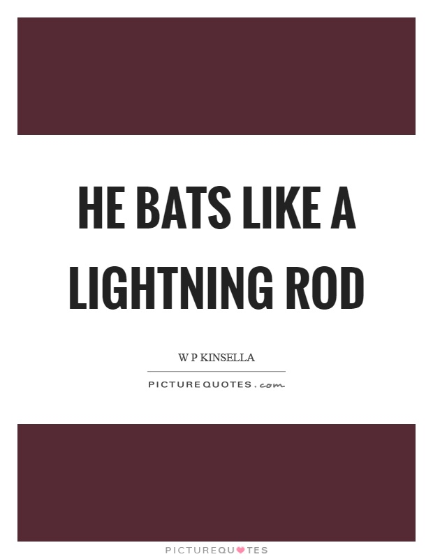 He bats like a lightning rod Picture Quote #1