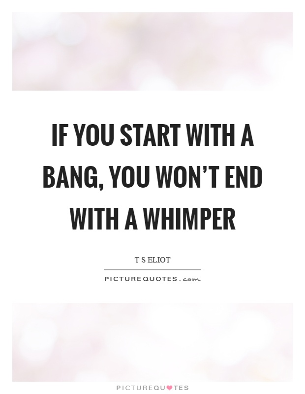 end with a bang quotes