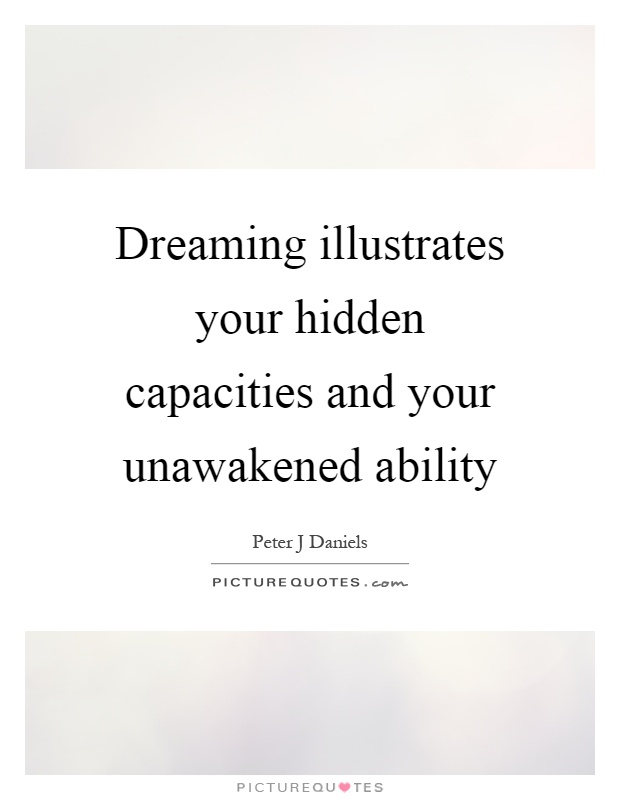 Dreaming illustrates your hidden capacities and your unawakened ability Picture Quote #1