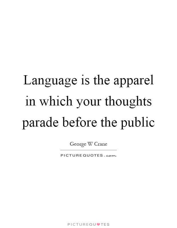 Language is the apparel in which your thoughts parade before the public Picture Quote #1