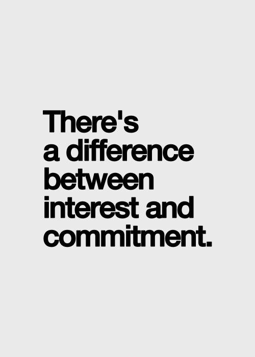 Interest And Commitment Quote 1 Picture Quote #1