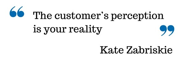 Customer Perception Is Reality Quote 1 Picture Quote #1