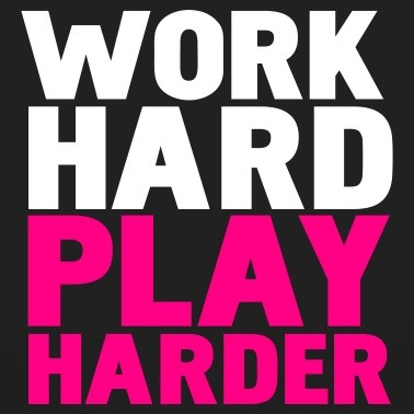 Work Hard Play Hard Quote 2 Picture Quote #1