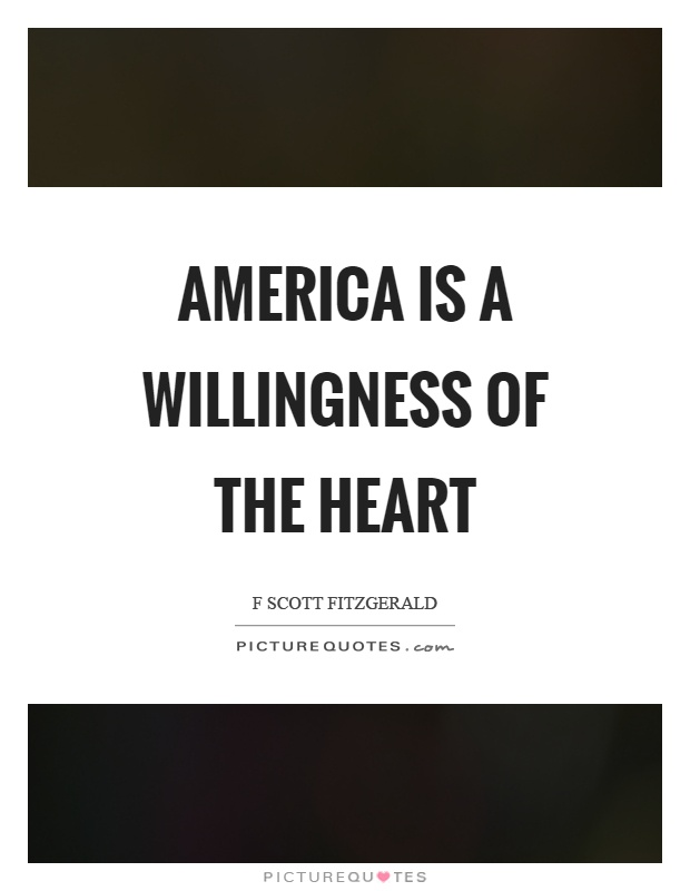 America is a willingness of the heart Picture Quote #1