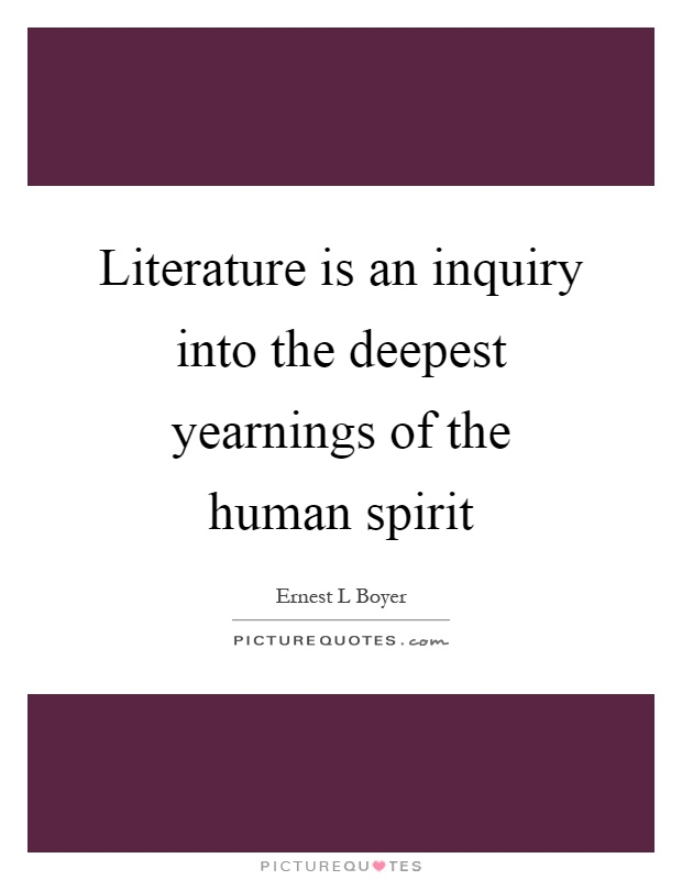 literature the mirror of human spirit Reading good literature is an experience of pleasure, of course but it is also an experience of learning what and how we are, in our human integrity and our human imperfection, with our actions.