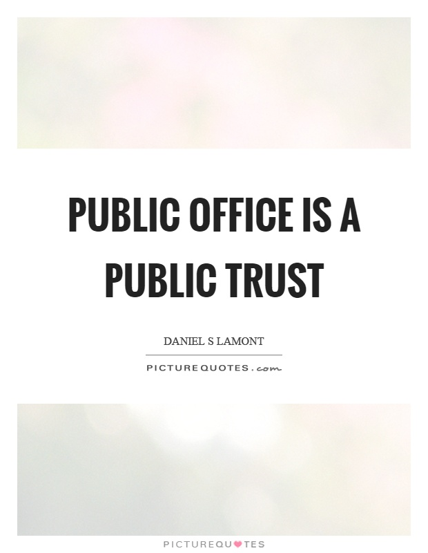 Public office is a public trust Picture Quote #1