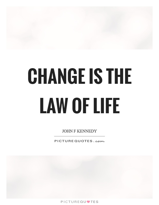 Change is the law of life Picture Quote #1