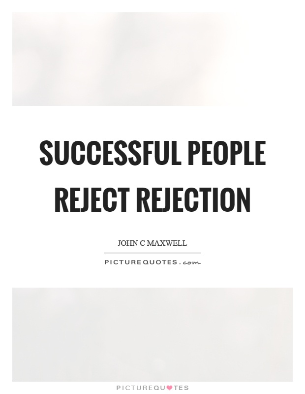 Successful people reject rejection Picture Quote #1