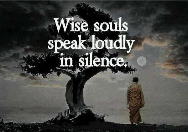 Wise souls speak loudly in silence Picture Quote #1