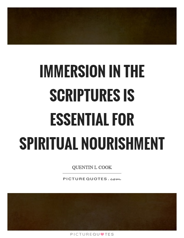 Immersion in the scriptures is essential for spiritual nourishment Picture Quote #1