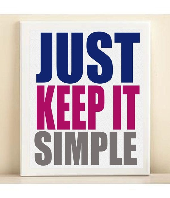 Keep It Simple Quote 1 Picture Quote #1