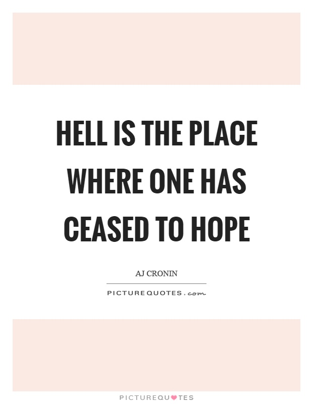 Hell is the place where one has ceased to hope Picture Quote #1