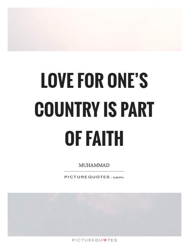 Love for one's country is part of faith Picture Quote #1