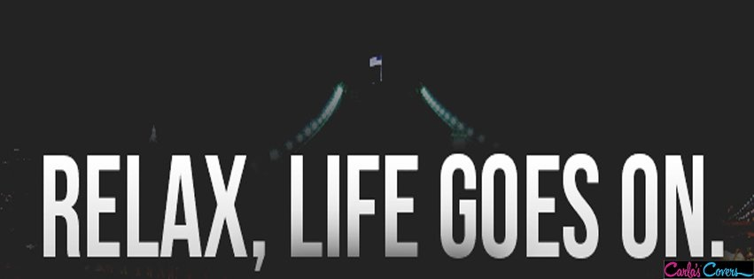 Facebook Cover Quote Life Goes On | Quote Number 595785 ...