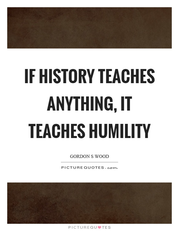 History teaches us that history teaches