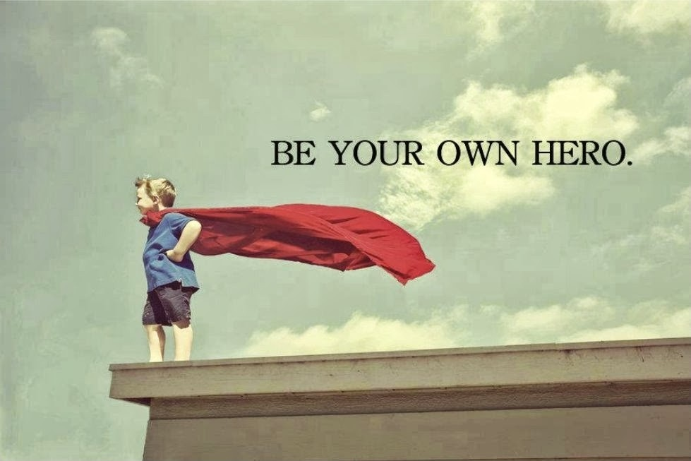 Be Your Own Superhero Quote 1 Picture Quote #1