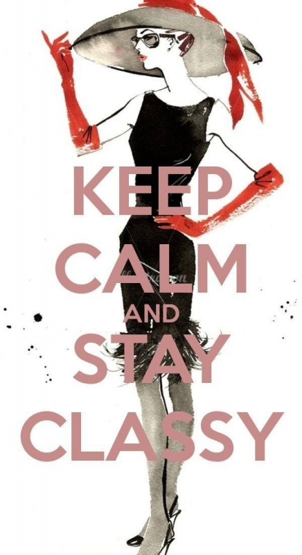 You Stay Classy Quote 3 Picture Quote #1