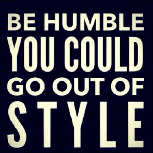 Be Humble Quote 1 Picture Quote #1