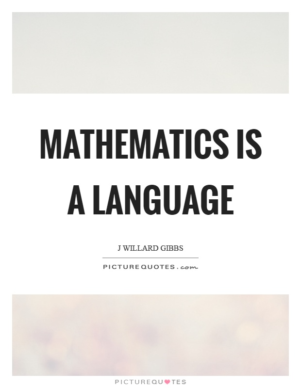 Mathematics is a language Picture Quote #1