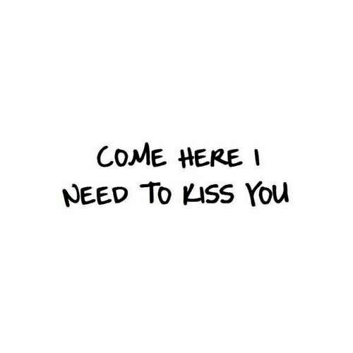 Need Your Kiss Quote 1 Picture Quote #1