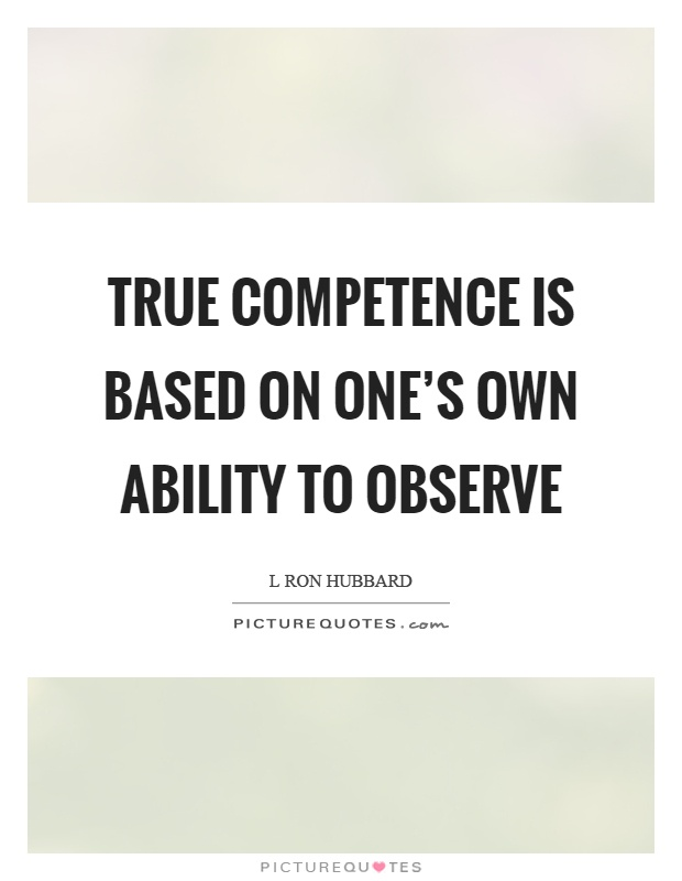 Competence Quotes Competence Sayings Competence Picture Quotes