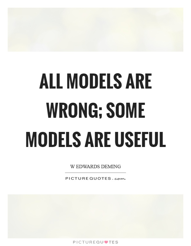 All models are wrong; some models are useful Picture Quote #1