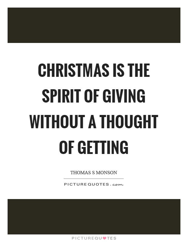 Christmas is the spirit of giving without a thought of getting Picture Quote #1
