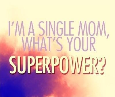 Super Single Mom Quote 1 Picture Quote #1