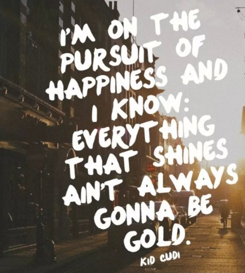 Cudi Quote Pursuit Of Happiness 2 Picture Quote #1
