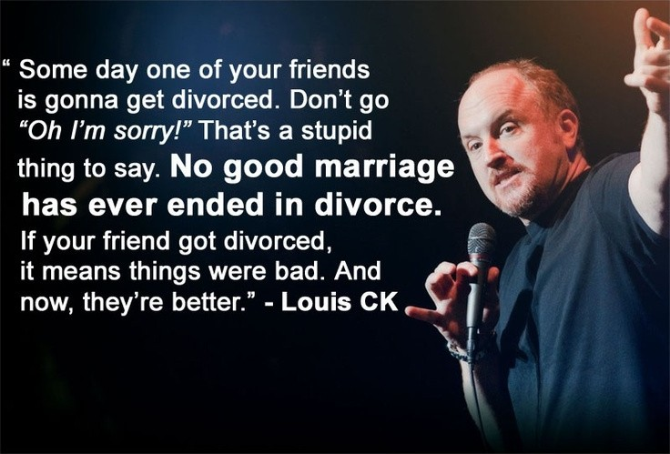 Louis Ck Divorce Quote 1 Picture Quote #1
