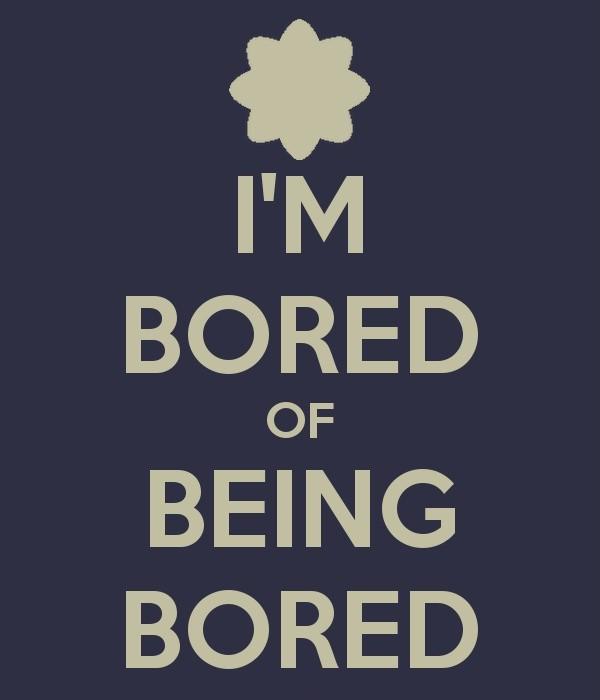 Im Bored Quote 1 Picture Quote #1