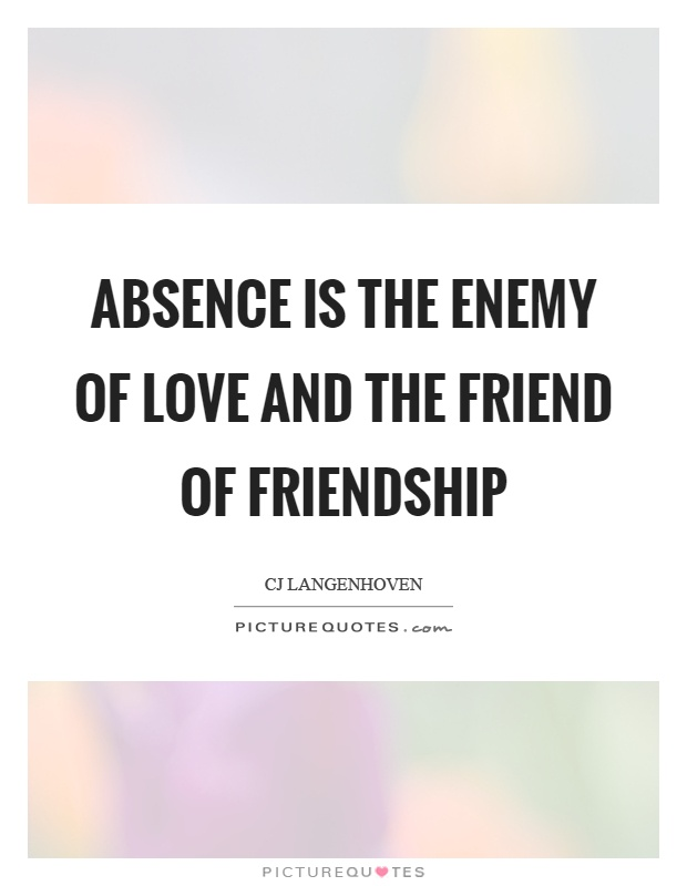Absence is the enemy of love and the friend of friendship Picture Quote #1