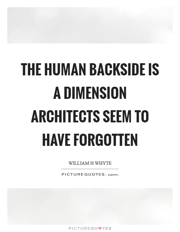 The human backside is a dimension architects seem to have forgotten Picture Quote #1