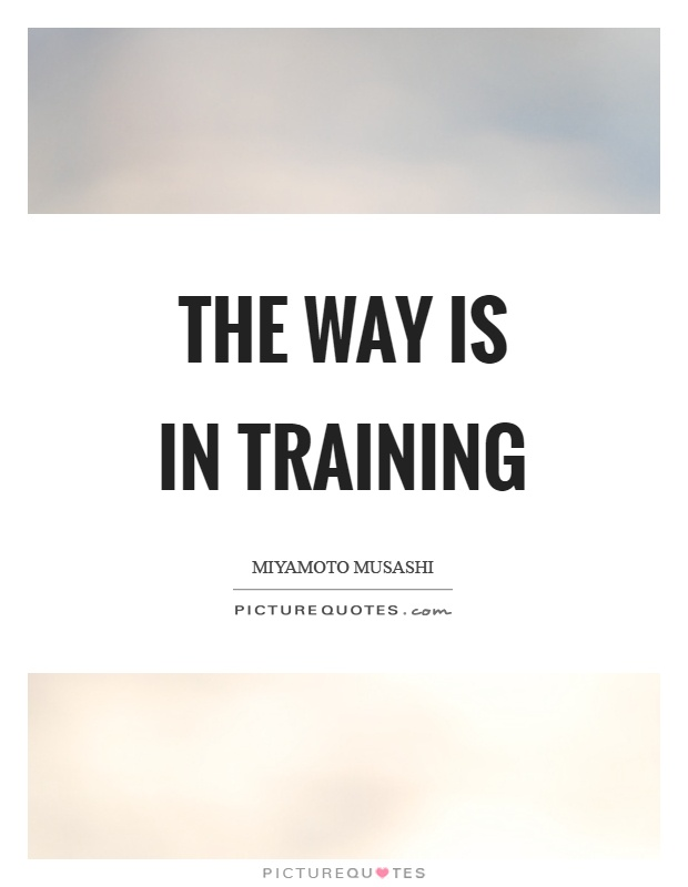 The way is in training Picture Quote #1